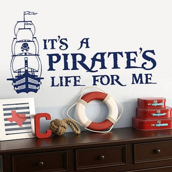 rvz870 Wall Vinyl Sticker Decal Words Sign Quote Pirate's Life Pirate Ship Boat
