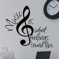 Music is What Feelings Sound Like | Vinyl Lettering | Wall Decal