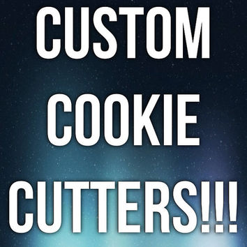 CUSTOM COOKIE CUTTERS by BoeTech on Etsy