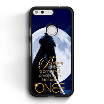 Once Upon A Time Believe A Prince Google Pixel Case