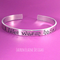 I Like Warm Hugs- Frozen Inspired- Olaf Quote- Hand Stamped Aluminum Bracelet
