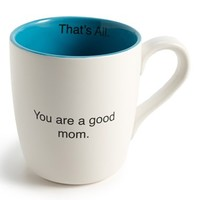 'That's All - You Are a Good Mom' Mug