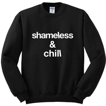 "Shameless TV Show ""Shameless & Chill"" Crewneck Sweatshirt"