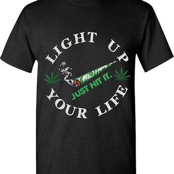 Light Up Your Life Just Hit It Marijuana 420  Solid Graphic T-Shirts