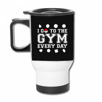 I Go To The Gym Everyday, Pokemon Gym Shirt Travel Mug