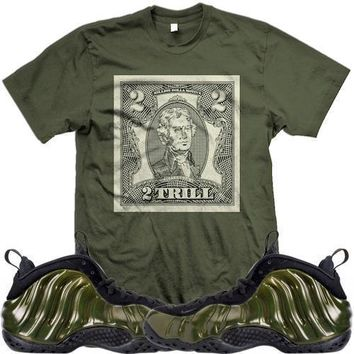 Legion Green Foamposite Sneaker Shirts Match - 2 TRILL