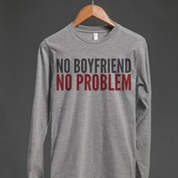 NO BOYFRIEND NO PROBLEM LONG SLEEVE T-SHIRT (IDB702300)