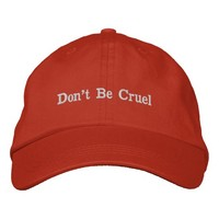 Don't Be Cruel Embroidered Baseball Cap