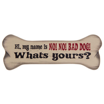 Hi, My Name Is No! No! Bad Dog! Bone Shaped Magnet