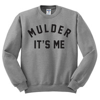 Fox Mulder Crewneck Sweater - Mulder It's Me - X-Files Sweater; I Want To Believe; Fans TV Show Gift Dana Scully