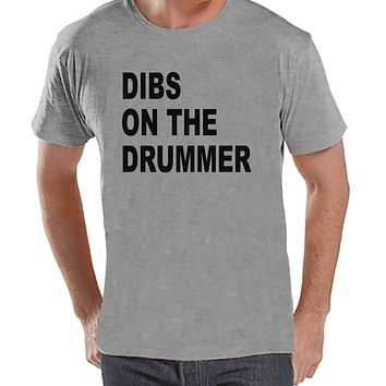 Men's Funny Shirt - Dibs on the Drummer - Funny Mens Shirts - Concert Shirt - Grey Shirt - Gift for Him - Gift Idea for Friend