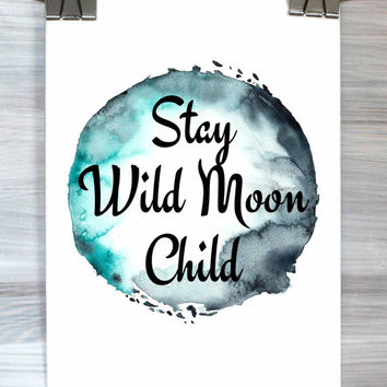 Boho Prints Stay Wild Moon Child Poster Inspirational Typography Quote Watercolor Dorm Decor Bedroom Apartment Wall Art