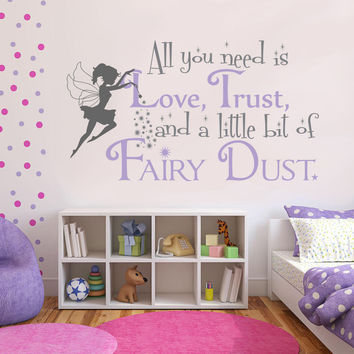 All you need is Love, Trust, and a little Fairy Dust with Fairy Vinyl Wall Decal Sticker Art