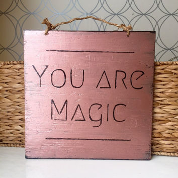 You are Magic Sign / Motivational Sign  / Wall Decor - Rose Gold
