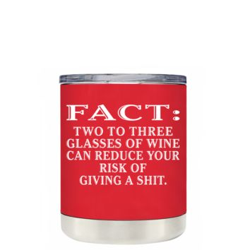 TREK FACT Two To Three Glasses Reduces Risk on Red 10 oz Lowball Tumbler