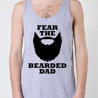 Funny Dad Gifts Beard Tank Daddy Clothing Beard Gift For Him Fathers Day T Shirt Present For Dad Fear The Bearded Dad Unisex Tank Top -SA813