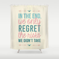 Risks Quote Shower Curtain by Ashley Hillman