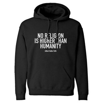 Hoodie No Religion Higher than Humanity Unisex Adult Hoodie