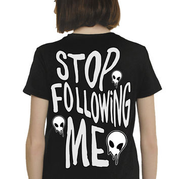 STOP FOLLOWING ME - UNISEX TEE