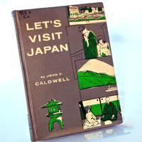 Let's Visit Japan Children's Book by John C. Caldwell, Illustrated History, 1959