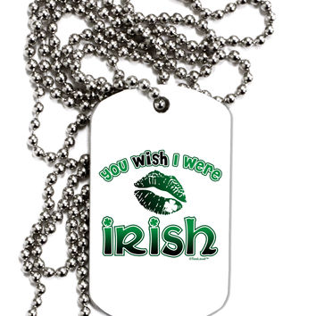 TooLoud You Wish I Were Irish Adult Dog Tag Chain Necklace