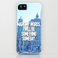 Mark My Words, I Will Be Something Someday. iPhone & iPod Case by Hands in the Sky