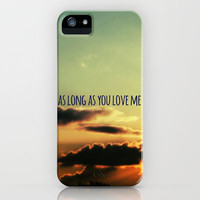 As long as you love me iPhone Case by M✿nika  Strigel	 | Society6