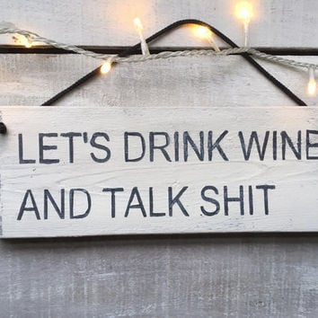 Funny Gift. Funny Sign. Let's drink wine and talk shit. Christmas Gift. Stocking Filler. Funny Christmas Gift.