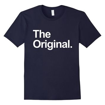 The Original - The Remix Funny Father's Day Shirts Matching