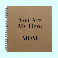You Are My Hero Mom - Book, Large Journal, Personalized Book, Personalized Journal, , Sketchbook, Scrapbook, Smashbook