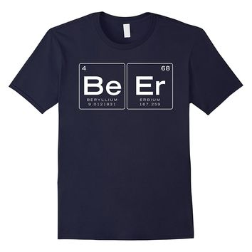 The Element of Beer- Periodic Table Funny Shirt for Student