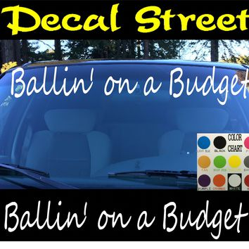 Ballin' on a Budget Windshield Visor Die Cut Vinyl Decal Sticker
