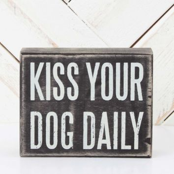 Kiss Your Dog Daily Box Sign   Altar'd State
