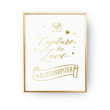 Capture The Love, Hashtag Wedding Sign, Real Gold Foil Print, Wedding Signs, Wedding Decoration, Wedding Print, Gold Foil Sign Wedding