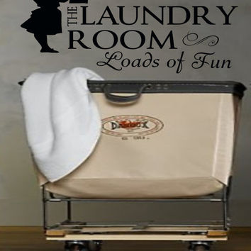 """Laundry sign -The Laundry Room Loads Of Fun Decal.Mudroom,vinyl wall decal,vinyl transfer,laundry quote with laundry girl. 18""""h x 32 """"w"""