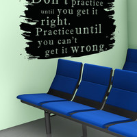 Vinyl Wall Decal Sticker Practice Quote #5187
