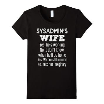 Sysadmin's Wife Funny Wedding Anniversary Gift T Shirt