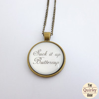 Suck it up Buttercup - Funny Necklace - Geeky - Bezel Pendant Necklace Jewelry - Bronze - Chain - Geekery - humor gag gift for her for him