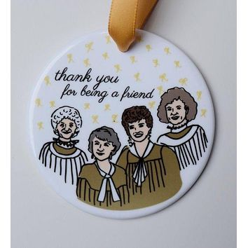Thank You For Being A Friend Golden Girls Christmas Ornament