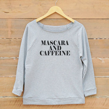 Mascara and caffeine tshirt tumblr tee shirt funny gifts hipster quote tshirt women off shoulder sweatshirt slouchy jumper women sweatshirt