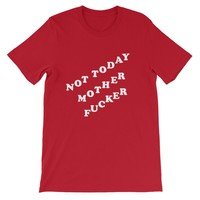 Not Today, Motherfucker! Tee