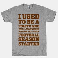I Used to Be a Polite and Well-Mannered Person but Then Football Season Started