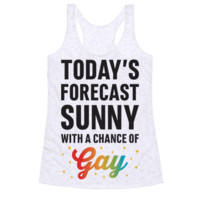 TODAY'S FORECAST, SUNNY WITH A CHANCE OF GAY