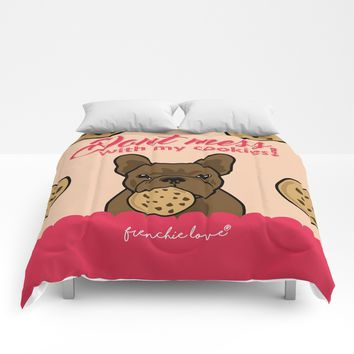 Don't mess with my cookies by Frenchie Love Comforters by Frenchie Love