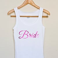 BRIDE Tank Top Wedding Bridal Party Shirts IM THE Bride
