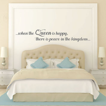 When the queen is happy there is peace in the kingdom - Queen Bee - Princess - Wall Decals - Bedroom Wall Decor - Bedroom Wall Decal