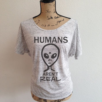 humans arent real, nasa, space, astronaut, nasa shirt, jpl, tumblr shirt, trending, alien, outer space, gravity, alien shirt
