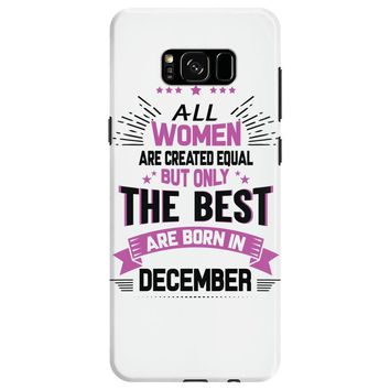 All Women Created Equal But The Best Born In December Samsung Galaxy S8