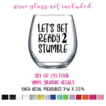 """Wine Glass Quote (Let's Get Ready 2 Stumble) Vinyl Graphic Decals, 3""""W x 2.5""""H, Set of (4) FOUR"""