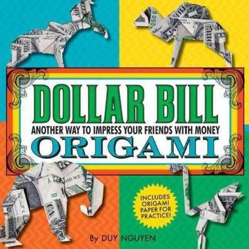 Dollar Bill Origami: Another Way to Impress Your Friends with Money